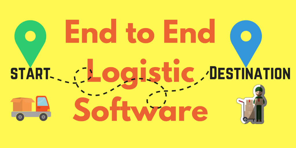 Why you need an end to end logistics software solution?